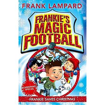 Frankie Saves Christmas by Frank Lampard - Luella Wright - 9780349124