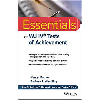 Essentials of WJ IV Tests of Achievement by Nancy Mather - Barbara J.