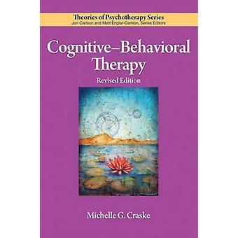 Cognitive-Behavioral Therapy by Michelle G. Craske - 9781433827488 Bo