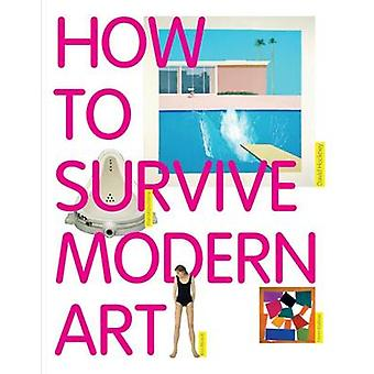 How to Survive Modern Art by Susie Hodge - 9781854377494 Book