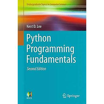 Python Programming Fundamentals - 2014 (2nd Revised edition) by Kent D