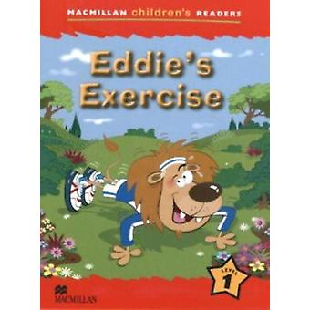 Macmillan Children's Readers - Eddie's Exercise - Level 1 by Paul Shipt