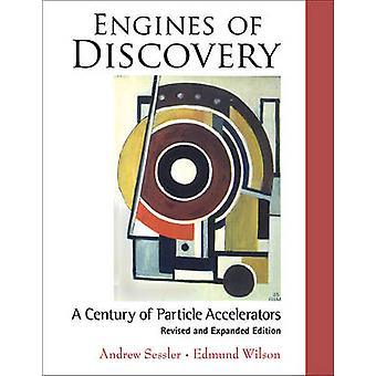 Engines of Discovery - A Century of Particle Accelerators (Revised and