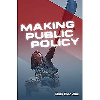 Making Public Policy: Valeurs, organisation et administration