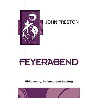Feyerabend: Philosophy, Science and Society (Key Contemporary Thinkers)