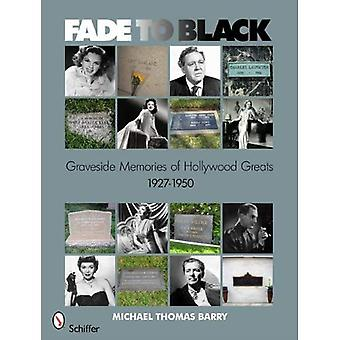 Fade to Black: Graveside Memories of Hollywood Greats 1927-1950