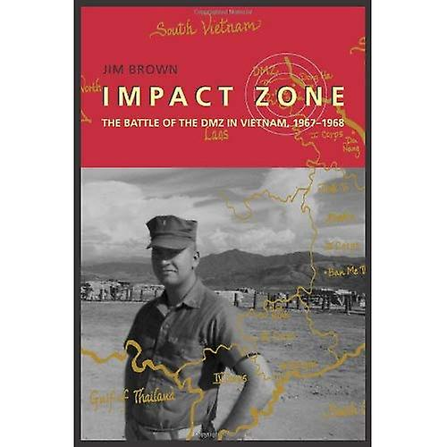 Impact Zone  The Battle of the DMZ in Vietnam, 1967-1968