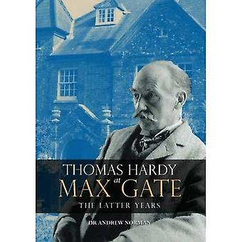 Thomas Hardy at Max Gate: The Latter Years