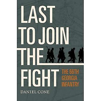 Last to Join the Fight: The 66th Georgia Infantry