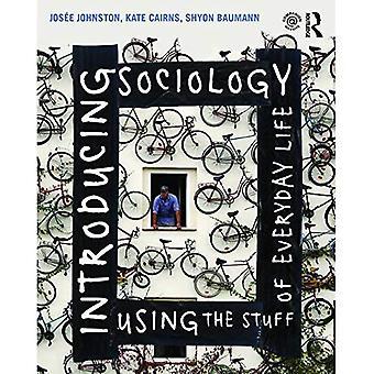 At indføre sociologi ved hjælp af ting i hverdagen