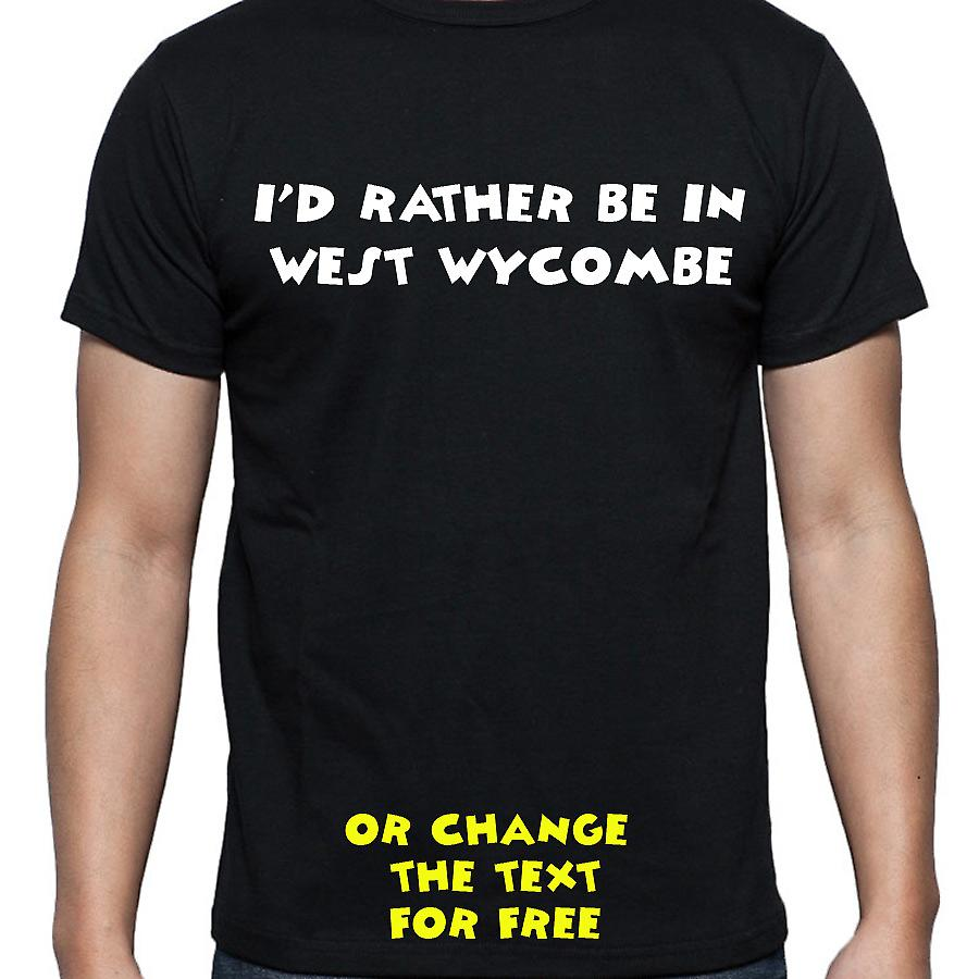 I'd Rather Be In West wycombe Black Hand Printed T shirt
