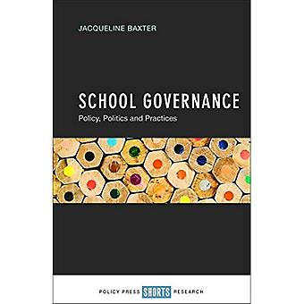 School Governance: Policy, Politics and Practices