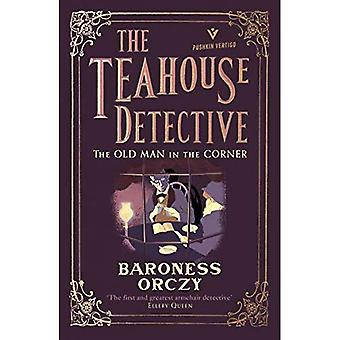 The Old Man in the Corner: The Teahouse Detective (The Teahouse Detective)