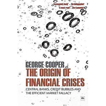 Oprindelsen af finansielle kriser: centralbanker, kreditinstitutter bobler og effektivt marked fejlslutning