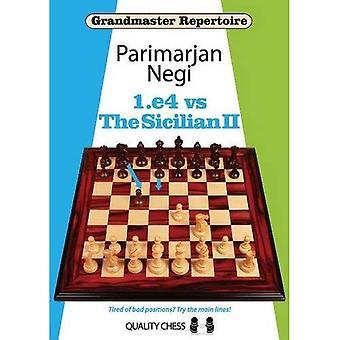 E4 vs the Sicilian II (Grandmaster Repertoire)