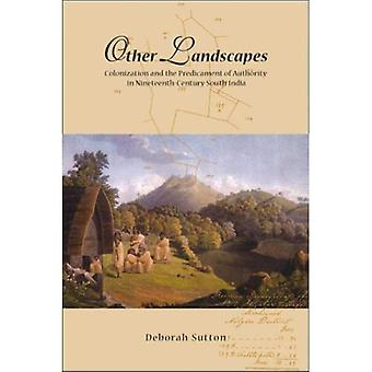 Other Landscapes: Colonialism and the Predicament of Authority in Nineteenth-century South India (NIAS Monographs)