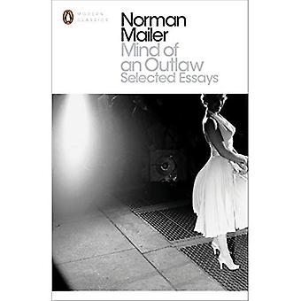 Mind of an Outlaw: Selected Essays (Penguin Modern Classics)