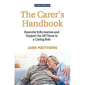 The Carer's Handbook 3rd Edition: Essential Information and Support for� All Those in a Caring Role