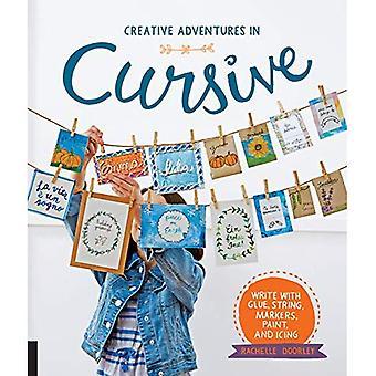 Kreativa äventyr i kursiv: skriva med lim, sträng, markörer, färg och glasyr!