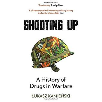 Shooting Up: A History of Drugs in Warfare