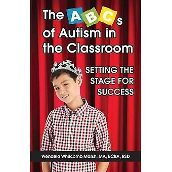 The ABCs of Autism in the� Classroom: Setting the Stage for Success
