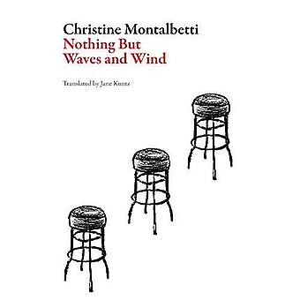 Nothing But Waves and Wind� (French Literature)