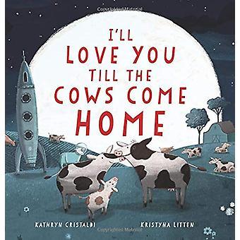 سوف أحبك حتى المنزل تأتي الأبقار بانا سوف أحبك حتى الأبقار