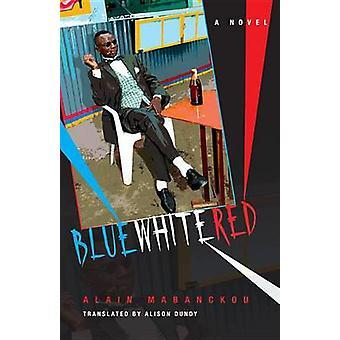 Blå vit röd av Mabanckou & Alain