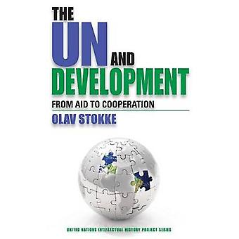 The UN and Development From Aid to Cooperation by Stokke & Olav