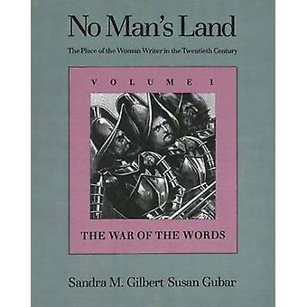 Niet Mans Land de plaats van de schrijver van de vrouw in de twintigste eeuw deel 1 de oorlog van de woorden door Gilbert & Sandra M.