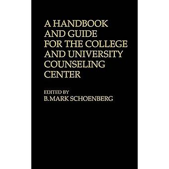 A Handbook and Guide for the College and University Counseling Center by Schoenberg & B. Mark