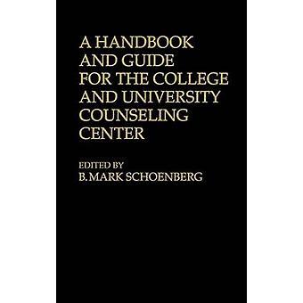 En håndbog og Guide for College og Universitet rådgivningscenter af Schönberg & B. Mark