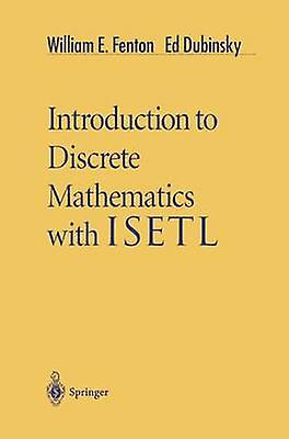 Introduction to Discrete Mathematics with ISETL by Fenton & William