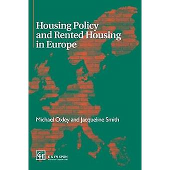Housing Policy and Rented Housing in Europe by Oxley & Michael