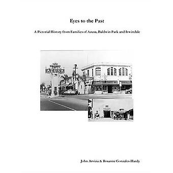 OGEN tot het verleden een geïllustreerde geschiedenis van FAMILIES van AZUSA BALDWIN PARK en Surprise door GonzalesHardy & Rosanne