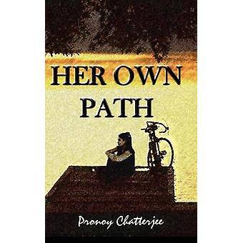 Her Own Path by Chatterjee & Pronoy