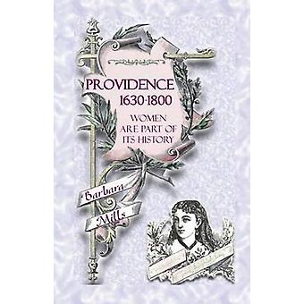 Providence 16301800  Women Are Part of Its History by Mills & Barbara