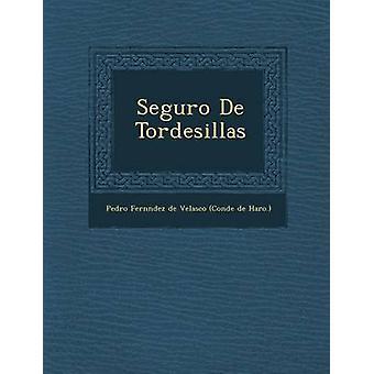 Seguro de Tordesillas por Pedro Fern Hernández De Velasco Conde De H.