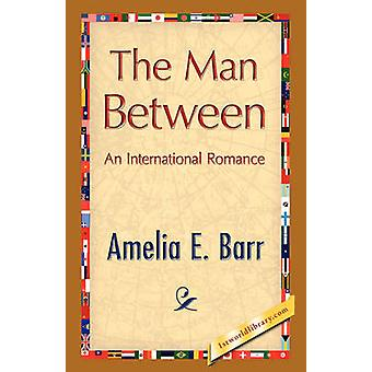 The Man Between by Barr & Amelia E.