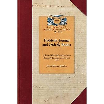 Haddens Journal and Orderly Books by James Murray Hadden