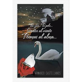 Tus Ojos... TU Pelo... Sonetos Al Viento Poemas Al Alma... durch Castellanos & Armando