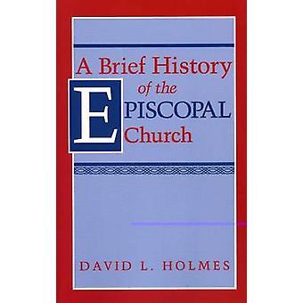 Una breve historia de la Iglesia Episcopal por Holmes y David L.