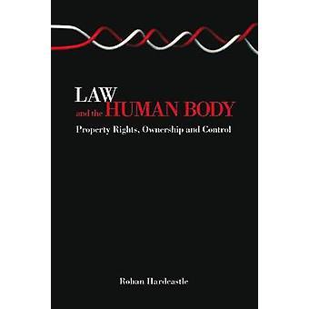 Lag och mänskligt kroppen Boende rättigheter ägande och kontroll av Hardcastle