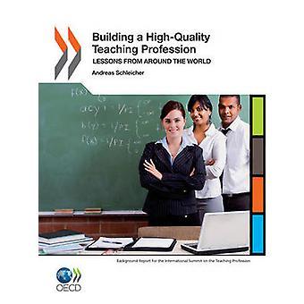 PISA bygge en HighQuality undervisning yrke lærdom fra verden av OECD publisering