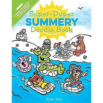 Super-Duper Summery Doodle Book by Ryan Sias - 9781328810175 Book