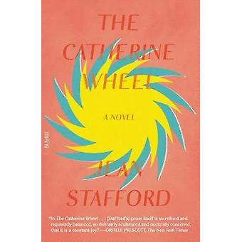 The Catherine Wheel by Jean Stafford - 9780374537906 Book