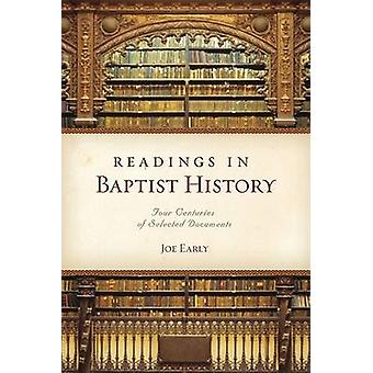 Readings in Baptist History - Four Centuries of Selected Documents by