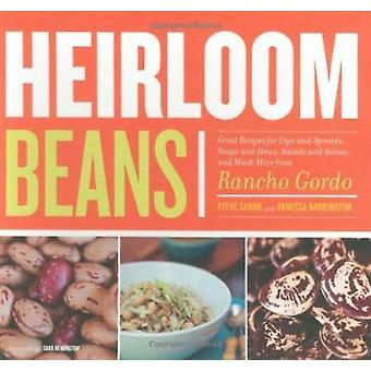Heirloom Beans - Great Recipes for Dips and Spreads - Soups and Stews