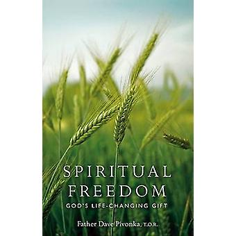 Spiritual Freedom - God's Life-Changing Gift by Dave Pivonka - 9780867