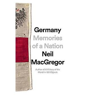 Germany - Memories of a Nation by Neil MacGregor - 9781101911525 Book